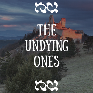 The Undying Ones